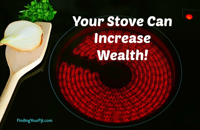 Your Stove Can Increase wealth